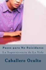 Pasos para No Suicidarse : La Supervivencia de la Vida by Kenneth Parra...