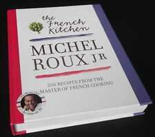 Michel Roux Jr: The French Kitchen: 200 Recipes from the Master of French Cooki