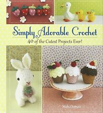 Simply Adorable Crochet 40 of the Cutest Projects ever (hc) by Maki Oomachi NEW