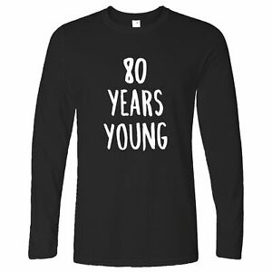 Joke 80. Geburtstag Langarmshirt 80 Jahre jung
