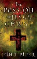 John Piper, The Passion of Jesus Christ, Like New, Paperback