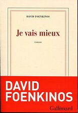 DAVID FOENKINOS / JE VAIS MIEUX .Edition Gallimard collection BLANCHE