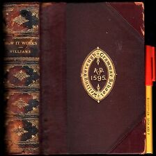 C1910 HOW IT WORKS Archibald Williams Leather-bound ENGINEERING 483 pages GC+