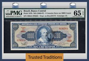 TT PK 187b 1966-67 BRAZIL 1 CRUZEIRO NOVO ON 1000 CRUZEIROS PMG 65 EPQ GEM UNC.