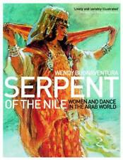 Serpent of the Nile: Women and Dance in the Arab World by Wendy Buonaventura | P
