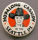 """vintage original HOPALONG CASSIDY in SEATTLE P.I . 2"""" celluloid pinback button *"""
