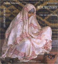 Alexandre Roubtzoff : Une vie en Tunisie - P. Dubreucq - ACR