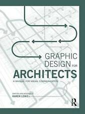 Graphic Design for Architects: A Manual for Visual Communication by Karen Lewis
