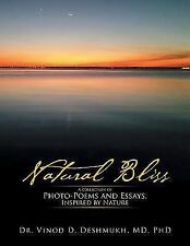 Natural Bliss: A Collection of Photo-Poems and Essays, Inspired by Nature (Paper