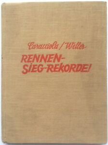 Rennen Sieg-Rekorde!  Rudolf Caracciola / Oskar Weller hardback circa 1943