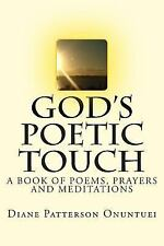 God's Poetic Touch: A Book Of Christian Poems, Prayers And Meditations (volum...