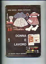 Miceli - Putignani # DONNA E LAVORO # La Nuova Italia Editrice 1967 # 1A ED.