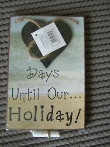 DAYS UNTIL OUR HOLIDAY WOODEN HANGING PLAQUE BRAND NEW