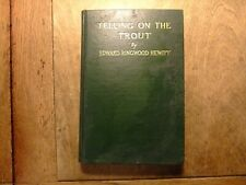 Telling On the Trout by Edward Ringwood Hewitt 1926 first edition