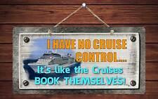 "343HS Have No Cruise Control Cruising Ship 5""x10"" Aluminum Hanging Novelty Sign"