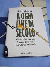 A OGNI FINE DI SECOLO HILLEL SCHWARTZ LEONARDO
