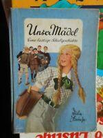 Julie Kniese: Unser Mädel eine lustige Schulgeschichte 1952 Heinz Schubel