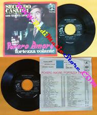 LP 45 7'' SECONDO CASADEI Povero amore Fortezza volante italy 7122 no cd mc vhs
