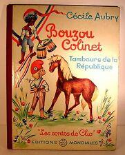 """livre illustré """"bouzou et colinet-tambours de la république"""" c.Aubry del duca 62"""