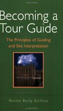 BECOMING A TOUR GUIDE: The Principles of Guidin, COLLINS,.
