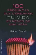 100 PREGUNTAS QUE CAMBIARAN TU VIDA EN MENOS DE 1 HORA (Coleccion Nueva Conscien