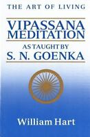The Art of Living : Vipassana Meditation - As Taught by S. N. Goenka by...