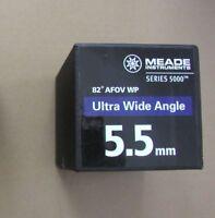 NEW 5.5mm MEADE series 5000 UWA ultra wide angle 82 degree telescope eyepiece
