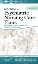 Manual of Psychiatric Nursing Care Plans : Diagnoses, Clinical Tools, and...