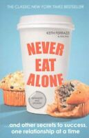 Never Eat Alone And Other Secrets to Success, One Relationship ... 9780241004951
