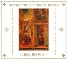 Bill Nelson - Getting The Holy Ghost Across [CD]