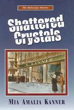 Shattered Crystals [Hardcover] [Feb 01, 1997] Mia Amalia Kanner and Eve Rosen...