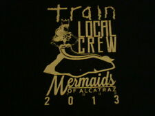 Train Mermaids of Alcatraz Tour 2013 Local Crew T-shirt Size XL