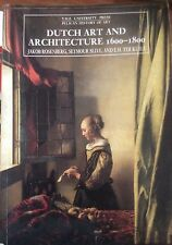 Dutch Art and Architecture:1600 To 1800 Pelican History of Art, University Press