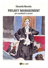Project Management per esordienti e curiosi  di Edoardo Noseda,  2018   - ER