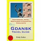 Gdansk Travel Guide: Sightseeing, Hotel, Restaurant & S - Paperback NEW Emily Su