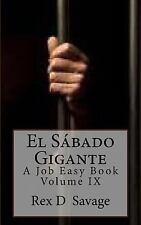 Job Easy Bks.: El Sabado Gigante : A Jov Easy Bookj, Volume IX by Rex Savage...