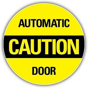 CAUTION AUTOMATIC DOOR STICKER 150MMX150MM
