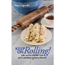 Keep On Rolling Life on the Lefse Trail, NEW Book Release