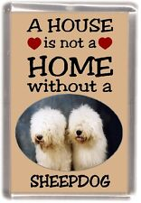 "Old English Sheepdog Fridge Magnet ""A HOUSE IS NOT A HOME"" by Starprint"