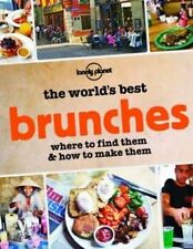 The World's Best Brunches: Where to Find Them and How to Make Them by Lonely...