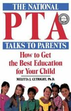 The National PTA Talks to Parents: How to Get the Best Education for Your Child