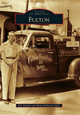 Fulton [Images of America] [MS] [Arcadia Publishing]