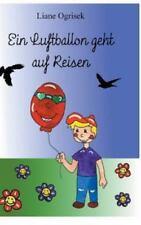 Ein Luftballon Geht Auf Reisen by Liane Ogrisek (2014, Hardcover)
