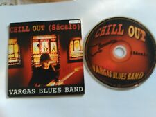 1 TRACK PROMO CD VARGAS BLUES BAND - CHILL OUT (SACALO) - DRO SPAIN 2001 VG