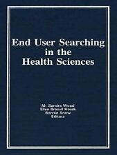 End User Searching in the Health Sciences (Monographic Supplement to the Journal