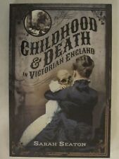 Childhood and Death in Victorian England by Sarah Seaton (2017, Paperback)