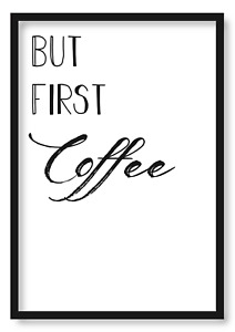 But First Coffee Wall Art Home Bedroom Kitchen Prints Cooking Bathroom Poster C1