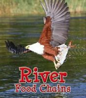 River Food Chains by Angela Royston 9781406284195 (Hardback, 2014)