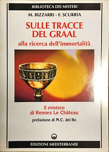SULLE TRACCE DEL GRAAL - M. BIZZARRI - F. SCURRIA - EDIZIONI MEDITERRANEE 1996