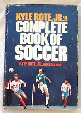 Kyle Rote, Jr.'s Complete Book of Soccer by Kyle Rote, Jr. & Basil Kane Signed